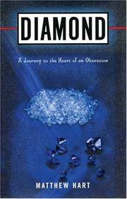 Diamond: A Journey to the Heart of an Obsession by  Matthew Hart - 1st Edition - 2001 - from Twelfth Street Booksellers (SKU: 62)