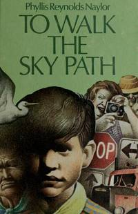 To Walk the Sky Path by Phyllis Reynolds Naylor - Hardcover - 1973 - from ThriftBooks and Biblio.com
