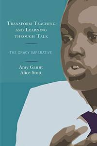 Transform Teaching and Learning through Talk: The Oracy Imperative