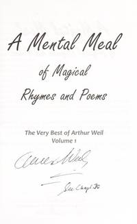 A MENTAL MEAL OF MAGICAL RHYMES AND POEMS The Very Best of Arthur Weil Vol. 1