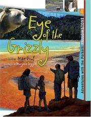 Yellowstone: Eye of the Grizzly (Adventures with the Parkers) Graf, Mike and Leggitt, Marjorie