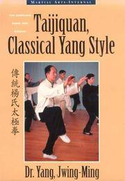 Taijiquan, Classical Yang Style : The Complete Form and Gigong