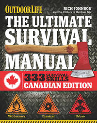The Ultimate Survival Manual: 333 Survival Skills, Canadian Edition