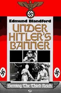 Under Hitler's Banner: Serving the Third Reich