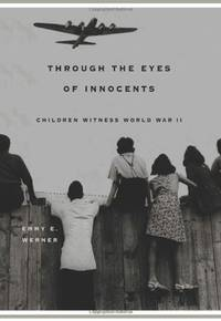 Through the Eyes of Innocents - Children Witness World War II
