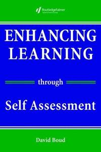 Enhancing Learning Through Self-Assessment by Boud  David (Professor of Adult Education and Head  School of Adult and Language Education  University of Technology  Sydney  Australia) - Paperback - from Better World Books  and Biblio.com