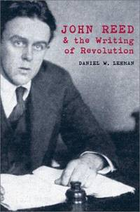John Reed & Writing Of Revolution