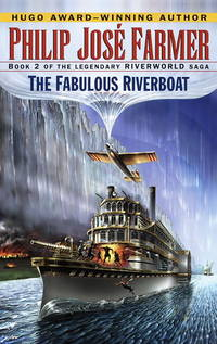 The Fabulous Riverboat (Riverworld Saga, Book 2)