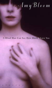 A Blind Man Can See How Much I Love You: Stories   (Signed)