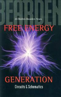 Free Energy Generation--Circuits and Schematics : 20 Bedini-Bearden Years