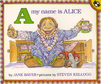 A, My Name Is Alice by  Jane Bayer - Paperback - from TextbookRush and Biblio.com