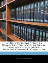 M Tullii Ciceronis De Natura Deorum Libri Tres
