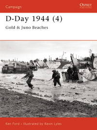 D-Day 1944 (4) Gold & Juno Beaches by Ken Ford - Paperback - 2002 - from Endless Shores Books and Biblio.com