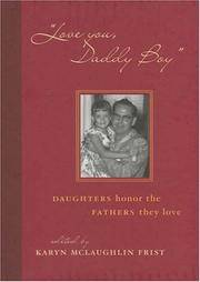 """""""Love You Daddy Boy"""": Daughters honor the Fathers They Love"""