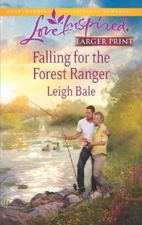 Falling for the Forest Ranger (Love Inspired)