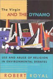 The Virgin and the Dynamo: The Use and Abuse of Religion in the Environmental Debate
