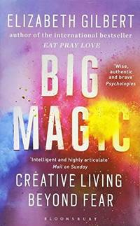 Big Magic by Elizabeth Gilbert - Paperback - from Bonita (SKU: 1408881683.G)