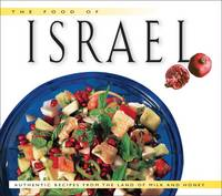 The Food of Israel: Authentic Recipes from the Land of Milk and Honey (Food of the World Cookbooks)