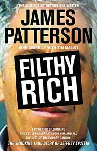 Filthy Rich: A Powerful Billionaire, the Sex Scandal that Undid Him, and All the Justice that Money Can Buy: The Shocking True Story of Jeffrey Epstein by  Jason [Reader];  Tim [Primary Contributor]; Culp - 2016-10-10 - from Arroway Books and Biblio.com