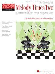 Melody Times Two Classic Counter-Melodies for Two Pianos, Four Hands: National Federation of Music Clubs 2014-2016 Selection 2 Pianos, 4 Hands/Intermediate Duets