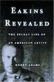 EAKINS REVEALED THE SECRET LIFE OF AN AMERICAN ARTIST