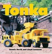 Tonka by  Lloyd L  Dennis;Laumann - Hardcover - 2004 - from Rob Briggs Books (SKU: 14732)