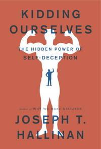 Kidding Ourselves: The Hidden Power of Self - Deception