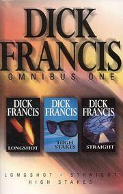 image of Dick Francis Omnibus: Volume 1: Longshot, Straight, and, High Stakes