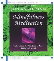 Mindfulness Meditation - Cultivating the Wisdom Of Your Bod