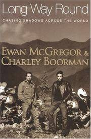 Long Way Round by  Charley Boorman Ewan McGregor - First Edition, First Printing - from S. Bernstein & Co.  and Biblio.com