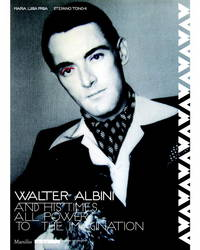 Walter Albini and His Times: All Power to the Imagination by  Maria Luisa & Stefano Tonchi Frisa - 1st - 2010 - from Abacus Bookshop and Biblio.com