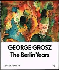 George Grosz: The Berlin Years