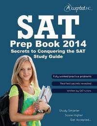 SAT Prep Book 2014: Secrets to Conquering the SAT Study Guide
