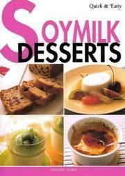 Quick & Easy SOYMILK DESSERTS