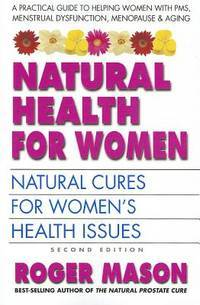 NATURAL HEALTH FOR WOMEN: Natural Causes For Womens Health Issues