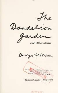 THE DANDELION GARDEN AND OTHER STORIES