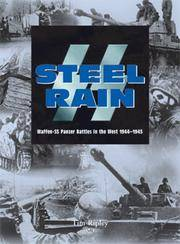 SS STEEL RAIN - WAFFEN-SS PANZER BATTLES IN THE WEST 1944-1945