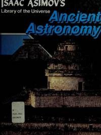 image of Ancient astronomy (Isaac Asimov's library of the universe)