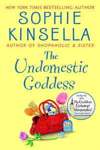 The Undomestic Goddess: A Novel by  Sophie Kinsella - Hardcover - from Cloud 9 Books and Biblio.co.uk