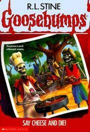 Say Cheese And Die (Goosebumps #04) (Goosebumps - 4)