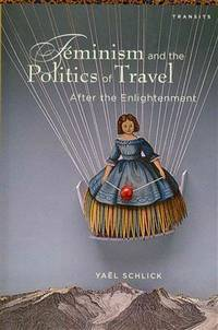 Feminism and the Politics of Travel: After the Enlightenment