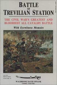 Battle of Trevilian Station; The Civil War's Greatest and Bloodiest All Cavalry Battle With...