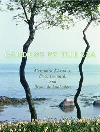 Gardens By The Sea by d'Arnoux  Alexandra - 1st Edition - 2002 - from mompopsbooks (SKU: 014392)