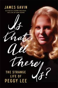 Is That All There Is?: The Strange Life of Peggy Lee