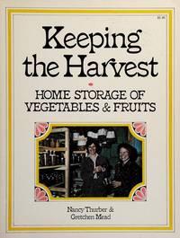 Keeping The Harvest:  Home Storage of Vegetables & Fruits