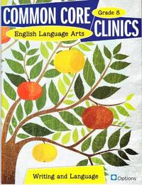 Common Core Clinics English language arts Writing and Language, Grade 8 by Triumph Learning - Paperback - from Mark My Words LLC/Walker Bookstore (SKU: G0783686684011)