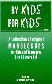 By Kids, for Kids: A Collection of Original Monologues for Kids and Teenagers 6-18 Years Old by  C Gaffigan - Paperback - 1994 - from Anybook Ltd (SKU: 8176701)