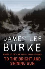 To the Bright and Shining Sun by James Lee Burke - Paperback - from Brit Books Ltd (SKU: mon0000458685)