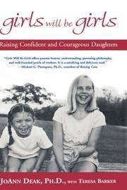 Girls Will Be Girls; Raising Confident and Courageous Daughters