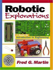 ROBOTIC EXPLORATIONS (A HANDS-ON INTRODUCTION TO ENGINEERING)
